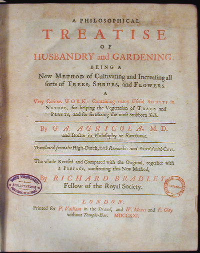 A PHILOSOPHICAL TREATISE OF HUSBANDRY AND GARDENING: by  BRADLEY, Richard; AGRICOLA, G(eorg). A(ndreas).