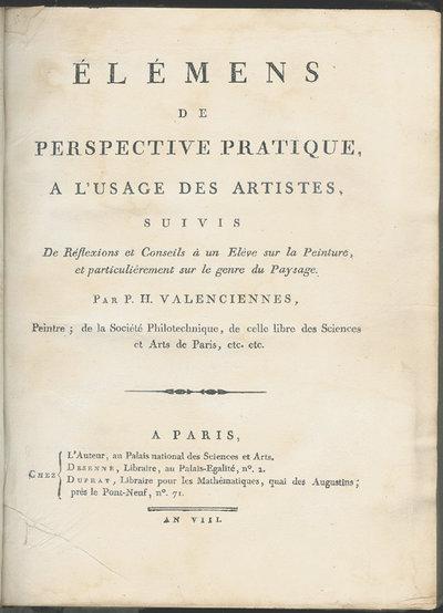 ÉLÉMENS DE PERSPECTIVE PRATIQUE, A L'USAGE DES ARTISTES, by VALENCIENNES, Pierre Henri de.