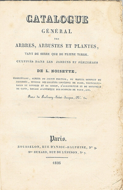 CATALOGUE GÉNÉRAL DES ARBRES, ARBUSTES ET PLANTES, by (Trade Catalogue - Nursery) (NOISETTE, Louis).