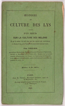 HISTOIRE ET CULTURE DES LYS. by (Lilies and Melons) THIERY, M.