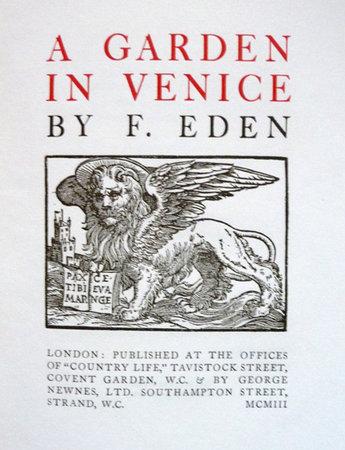 A GARDEN IN VENICE. by (Gardens, Venice) EDEN, F.