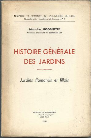 HISTOIRE GÉNÉRALE DES JARDINS. by (Flanders and Lille, Gardens) HOCQUETTE, Maurice.