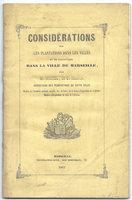 CONSIDÉRATIONS SUR LES PLANTATIONS DANS LES VILLES ET EN PARTICULIER DANS LA VILLE DE MARSEILLE. by MICHÉL, M. (Jean-Pierre-Antoine), de St Maurice.