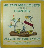JE FAIS MES JOUETS AVEC DES PLANTES. by L' INSTITUT BAKULÉ.