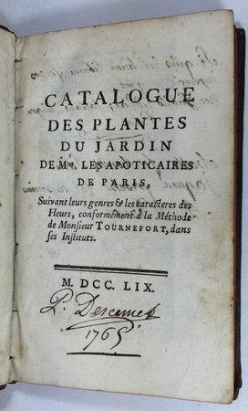 CATALOGUE DES PLANTES DU JARDIN DE Mrs. LES APOTICAIRES DE PARIS. by (DESCEMET, Pierre)