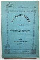 LA COURONNE DE FLORE, by (Flower Lore and Flower Painting)l DESBORDES-VALMORE, (Marcellline), Amable TASTU, LA COMTESSE DE BRADI et Jules BAGET.