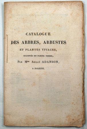 CATALOGUE DE ARBRES, ARBUSTES ET PLANTES VIVACES, by (Botanical Garden Catalogue- France) ADANSON Mme. Aglaé