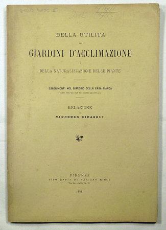 DELLA UTILITA DEI GIARDINI D'ACCLIMAZIONE DELLA NATURALIZZAZIONE DELLE PIANTE by (Botanical Garden - Italy) RICASOLI, Vincenzo.