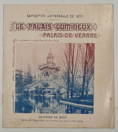 LE PALAIS LUMINEUX/ PALAIS DE VERRRE (sic) by (Garden Architecture, Glass Architecture - Paris Exposition 1900) ( PONSIN, Joseph-Albert, architect)