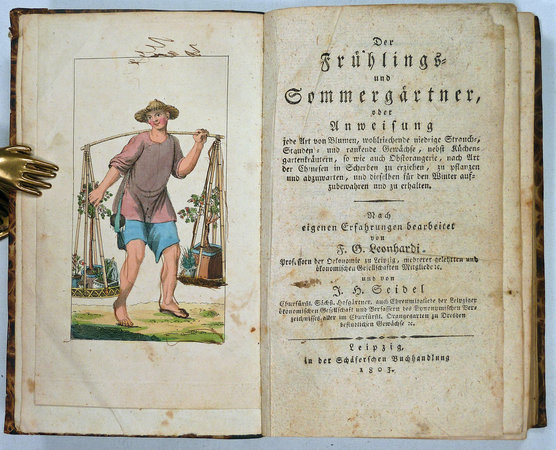DER FRÜHLINGS-UND SOMMERGÄRTNER ODER ANWEISUNG, JEDE ART VON BLUMEN, by LEONHARDI, F(riedrich) G(ottlob) and J(ohann) H(einrich) SEIDEL.