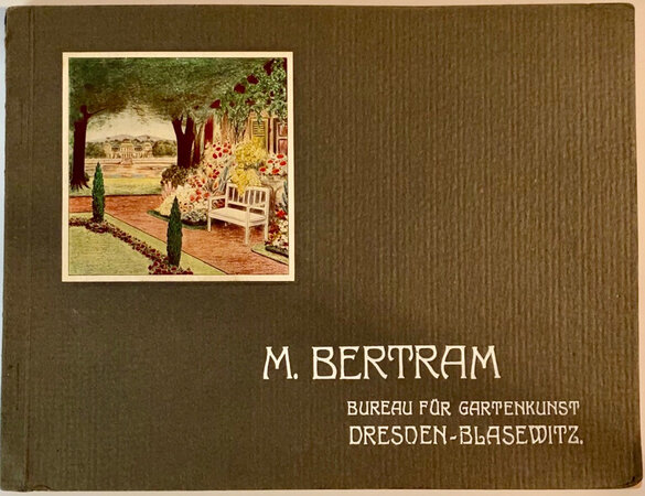 M. Bertram/ BÜRO FÜR GARTENKUNST/DRESDEN-BLASEWITZ by (Bertram, Max)